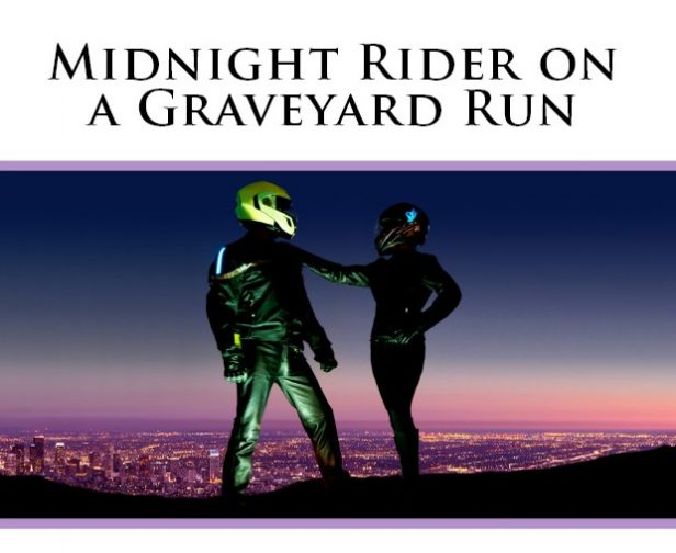 Midnight Rider on a Graveyard Run